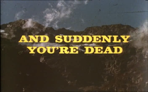 And Suddenly You're Dead Title Shot