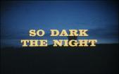 So Dark the Night Title Shot