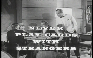 Never Play Cards With Strangers Title Card